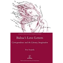 Balzac's Love Letters: Correspondence and the Literary Imagination