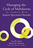 Managing the Cycle of Meltdowns for Students with Autism Spectrum Disorder (English Edition)