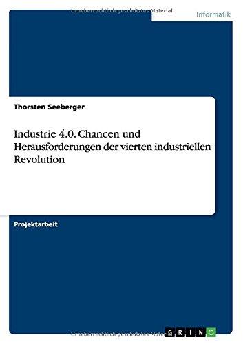 Industrie 4.0. Chancen und Herausforderungen der vierten industriellen Revolution