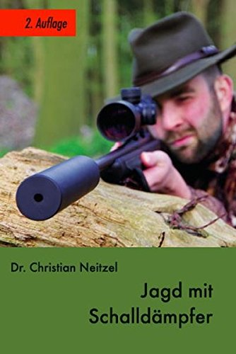 Preisvergleich Produktbild Jagd mit Schalldämpfer: 2. Auflage