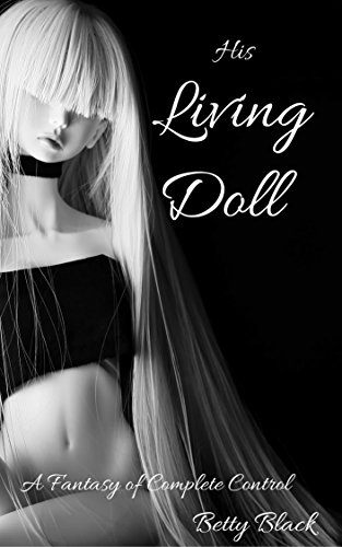his-living-doll-bdsm-fetish-bimbo-training-submissive-dominant-erotic-short-living-dolls-book-1