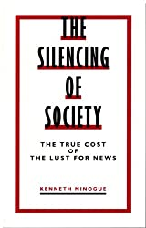 The Silencing of Society: True Cost of the Lust for News