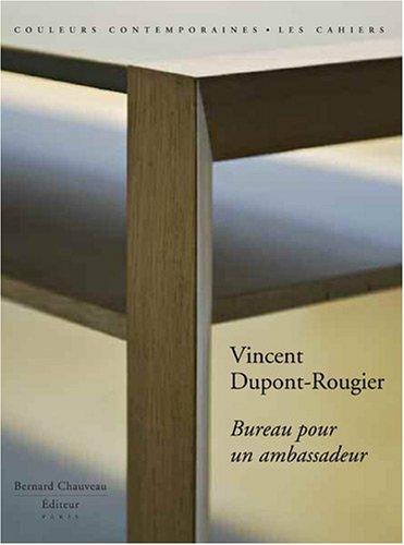 Vincent Dupont-Rougier - Bureau pour un ambassadeur (d. limite avec srigraphie)