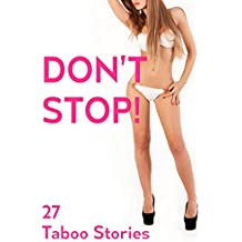 Don't Stop! 27 XXX Stories (English Edition)