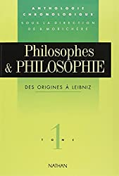 Philosophes et philosophie, tome 1. Des origines à Leibniz