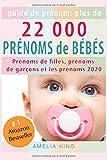 Guide de Prénoms: Plus de 22 000 Prénoms de Bébés (Prénoms de filles, prénoms de garçons et les prénoms 2020)...