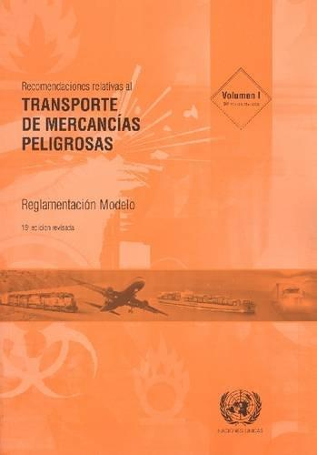 Recomendaciones Relativas Al Transporte de Mercancias Peligrosas: Reglamentacion Modelo - Decimosexta Edicion Revisada (Untnp Office in Geneva)
