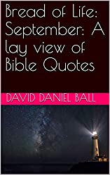 Bread of Life: September: A lay view of Bible Quotes (Bread of Life  Book 9) (English Edition)