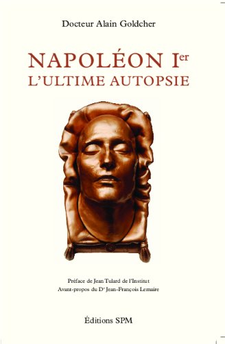 Napoléon Ier: L'ultime autopsie - Kronos N° 63 par Alain Goldcher