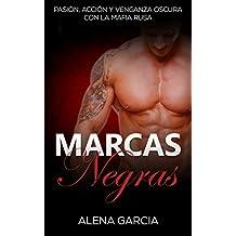 Marcas Negras: Pasión, Acción y Venganza Oscura con la Mafia Rusa (Novela Romántica y Erótica en Español: Mafia Rusa nº 1)