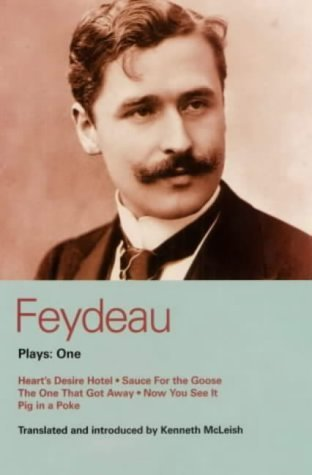 Feydeau Plays: One: Heart's Desire Hotel, Sauce for the Goose, the One That Got Away, Now You See It, and Pig in a Poke by Feydeau, Georges (2001) Paperback