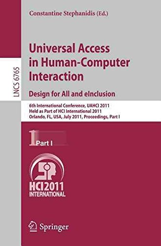 [(Universal Access in Human-Computer Interaction: Part I : 6th International Conference, UAHCI 2011, Held as Part of HCI International 2011, Orlando, FL, USA, July 9-14, 2011, Proceedings)] [Edited by Constantine Stephanidis] published on (August, 2011)