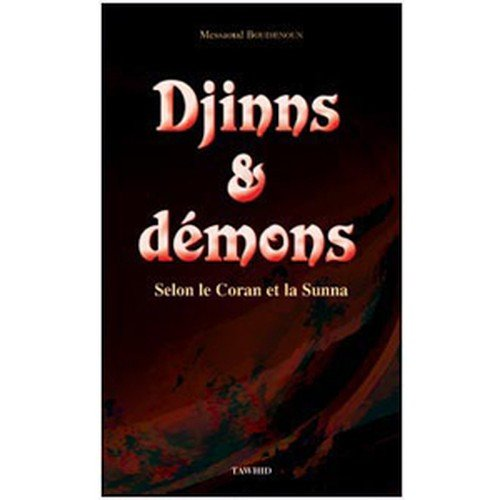 Djinns et Démons - Selon le Coran et la Sunna