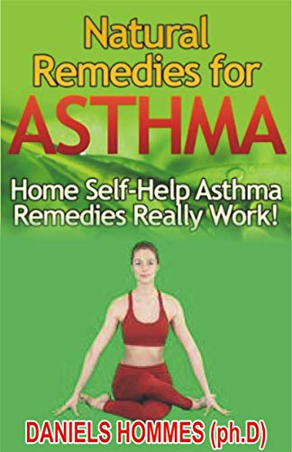 NATURAL REMEDY FOR ASTHMA: Natural Strategies to Beat Asthma (English Edition)