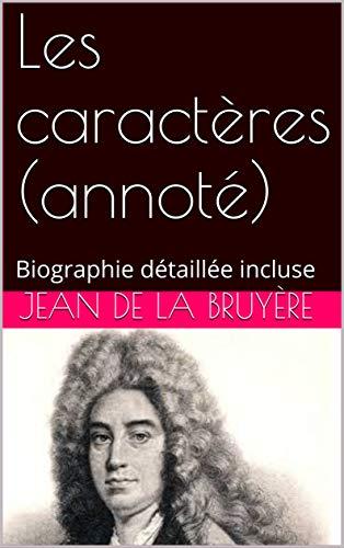 Les caractères (annoté): Biographie détaillée incluse (French Edition)