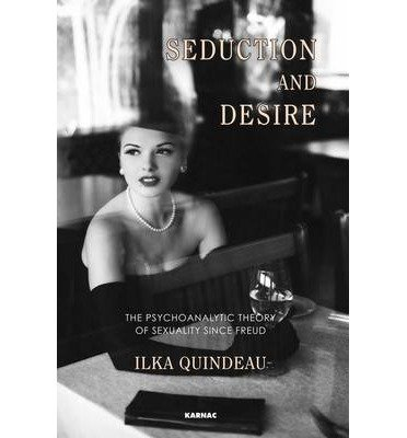 [(Seduction and Desire: The Psychoanalytic Theory of Sexuality Since Freud)] [Author: Ilka Quindeau] published on (June, 2013)