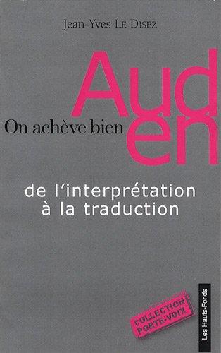 On achève bien Auden : De l'interprétation à la traduction