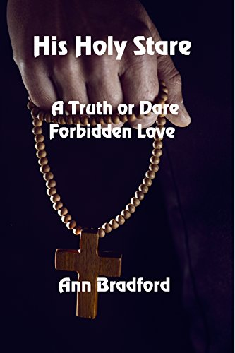 Buy His Holy Stare Truth Or Dare Forbidden Love Book Online At Low