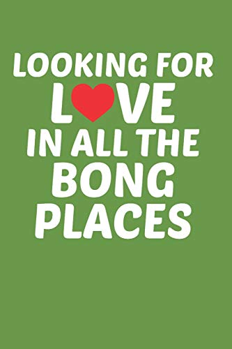 Looking for Love in all the Bong Places: Cannabis Review Journal for Medical, Medicinal, and Recreational Users of Flower, Edible, and Concentrate Marijuana