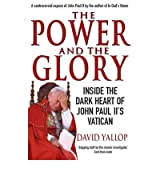 [POWER AND THE GLORY] by (Author)Yallop, David A. on Sep-27-07
