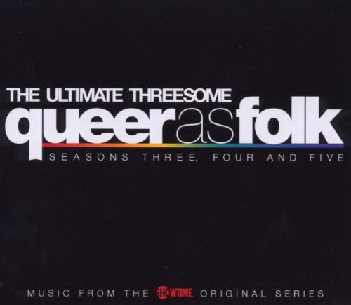 Queer As Folk: The Ultimate Threesome-Season 3, 4 & 5
