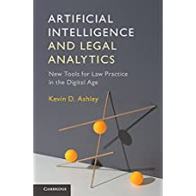 Artificial Intelligence and Legal Analytics: New Tools for Law Practice in the Digital Age (English Edition)