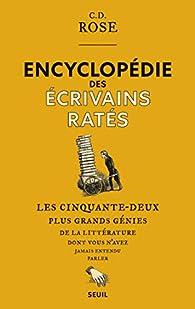 Encyclopédie des écrivains ratés par  C. D. Rose