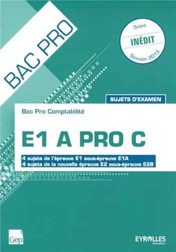 E1 A Pro C Bac pro comptabilité : Sujets d'examen