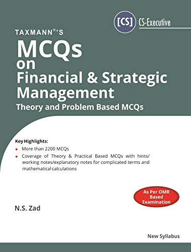 MCQs on Financial & Strategic Management -Theory and Problem Based MCQs(CS-Executive)(New Syllabus)(September 2019 Edition)