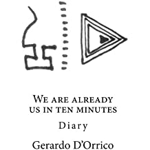 We Are Already Us in Ten Minutes: Diary