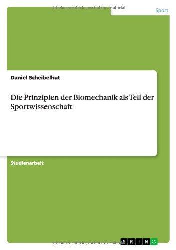 Die Prinzipien der Biomechanik als Teil der Sportwissenschaft