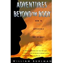 [(Adventures beyond the Body)] [Author: William Buhlman] published on (June, 1996)