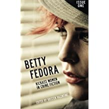 Betty Fedora Issue One: Kickass Women in Crime Fiction (Volume 1) by Kristen Valentine (2015-03-14)