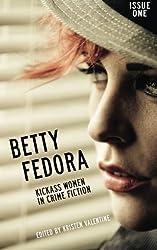 Betty Fedora Issue One: Kickass Women in Crime Fiction (Volume 1) by Kristen Valentine (2015-03-14)