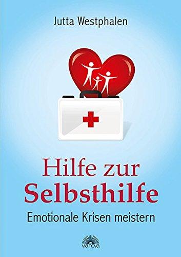 Hilfe zur Selbsthilfe: Emotionale Krisen meistern