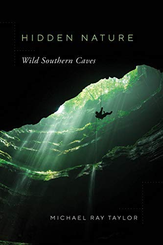 Hidden Nature: Wild Southern Caves (English Edition)