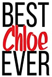 Best Chloe Ever: 6x9 College Ruled Line Paper 150 Pages