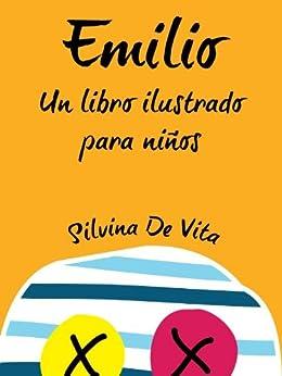 Emilio - Un libro ilustrado para niños (Spanish Edition) di [De Vita, Silvina]