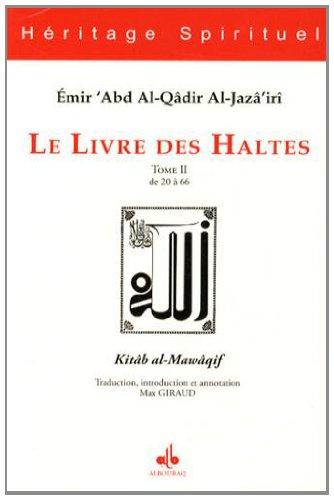Livre des Haltes (Le) - Tome II par Emir ABD AL-KADER