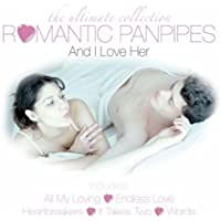 Romantic Panpipes - And I Love Her
