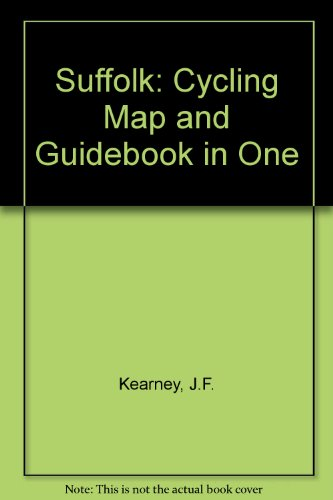 Suffolk: Cycling Map and Guidebook in One por J.F. Kearney