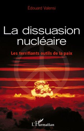 La dissuasion nucléaire: Les terrifiants outils de la paix