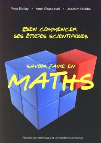 Bien commencer ses études scientifiques: Savoir-faire en maths