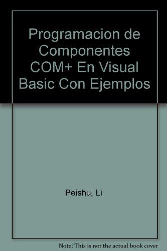 Programacion de Componentes COM+ En Visual Basic Con Ejemplos por Li Peishu