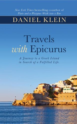 Travels with Epicurus: A Journey to a Greek Island in Search of a Fulfilled Life (Thorndike Nonfiction)