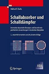 Schallabsorber und Schalldämpfer: Innovative akustische Konzepte und Bauteile mit praktischen Anwendungen in konkreten Beispielen (VDI-Buch)