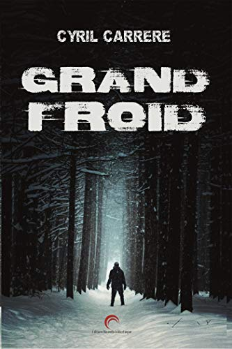 Grand froid par Cyril Carrère
