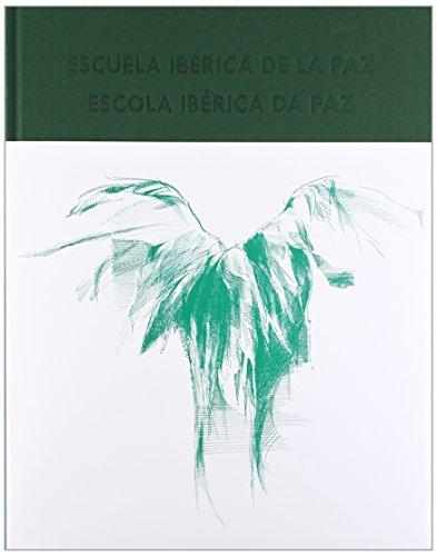 Escuela Ibérica de la Paz/Escola Ibérica Da Paz (Historia) por Pedro Calafate