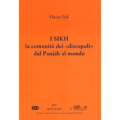 I Sikh. La Comunità Dei «Discepoli» Dal Punjàb Al Mondo