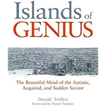 [Islands of Genius: The Bountiful Mind of the Autistic, Acquired, and Sudden Savant] (By: Darold A. Treffert) [published: May, 2010]